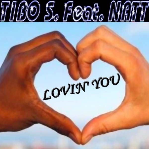 Tibo S Feat Natt - Lovin'You