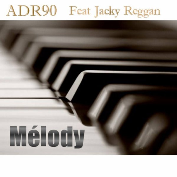 Jacky Reggan Feat ADR90 - Melody