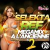 SELEKTA REF MEGAMIX A L'ANCIENNE 2