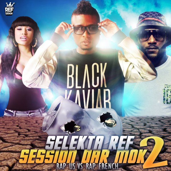Session Dar MOK II - RAP US vs FRENCH / Selekta REF - Session Dar MOK II - RAP US vs FRENCH (2015)