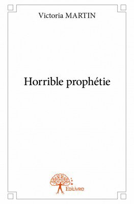 Horrible prophétie (Victoria Martin)