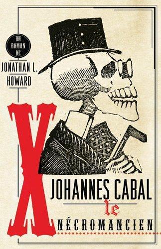 Johannes Cabal, le nécromencien de Jonathan L. Howard