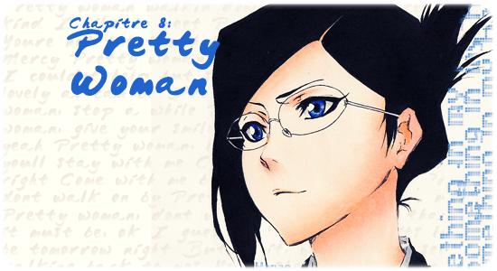 ~ Something in My Head ~ Chapitre 8: Pretty Woman