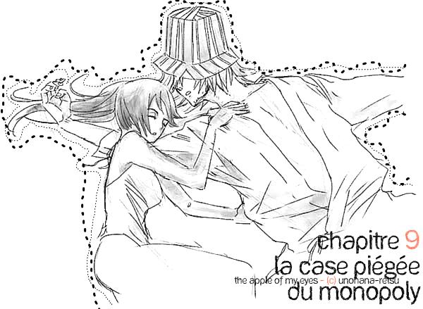 ☆★The Apple Of My Eyes★☆ Chapitre 9: La case piégée du Monopoly.