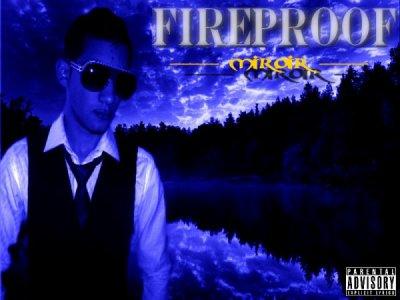 ♥♥♥ Fireproof ♥♥♥
