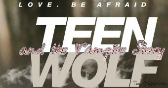 Teen Wolf and the Vampire Story