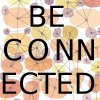 Be connected!