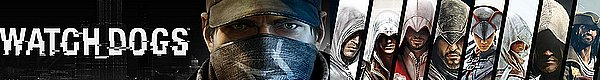 Watch Dogs et Assassin's Creed