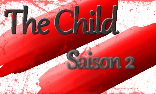 [The Child] Chapitre 15, Saison 2