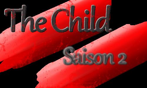 [The Child] Chapitre 17, saison 2