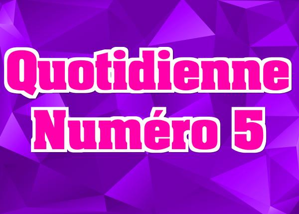 Quotidienne N°5