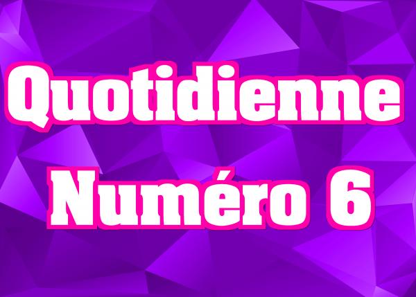 Quotidienne N°6