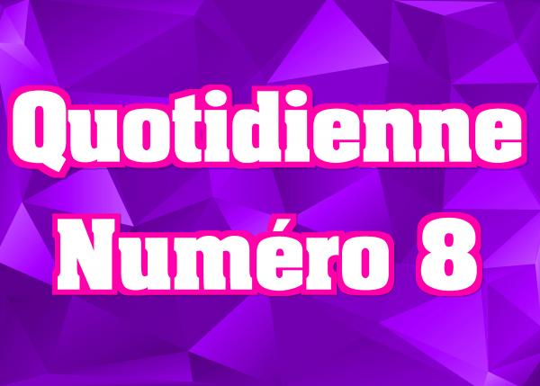 Quotidienne N°8