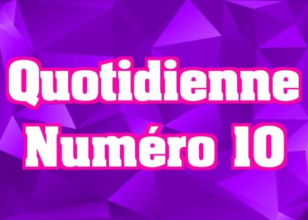 Quotidienne N°10