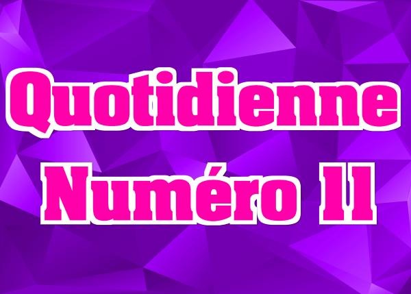 Quotidienne N°11