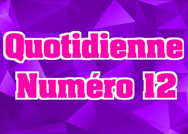 Quotidienne N°12