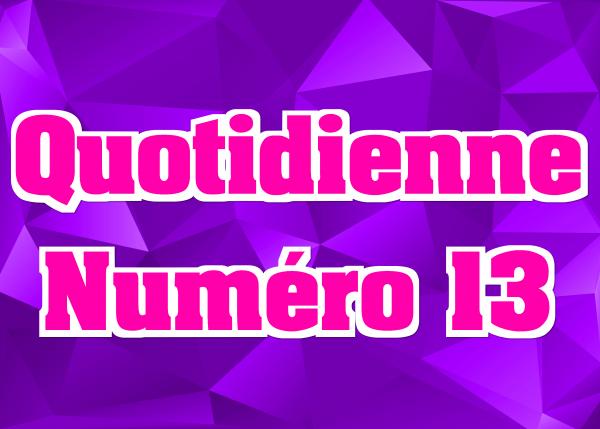Quotidienne N°13