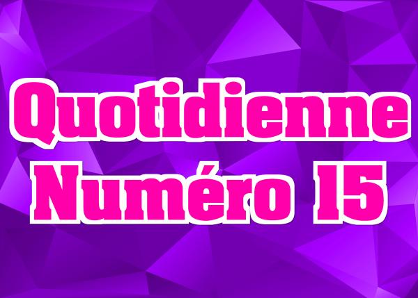 Quotidienne N°15