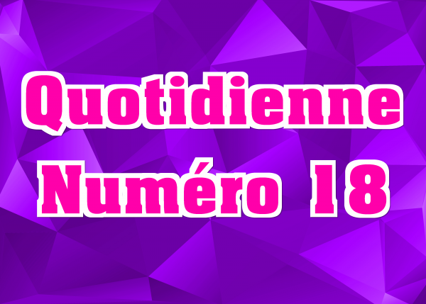 Quotidienne N°18