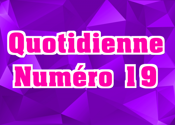 Quotidienne N°19