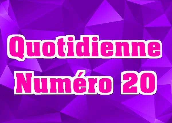 Quotidienne N°20