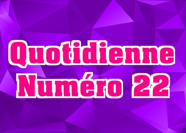 Quotidienne N°22