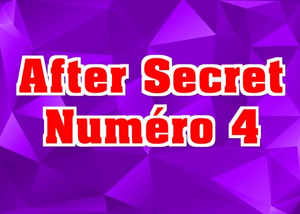 After Secret N°4