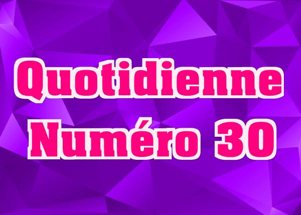 Quotidienne N°30
