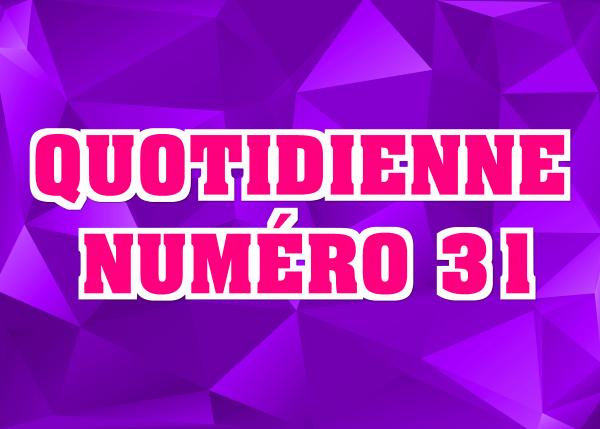 Quotidienne N°31