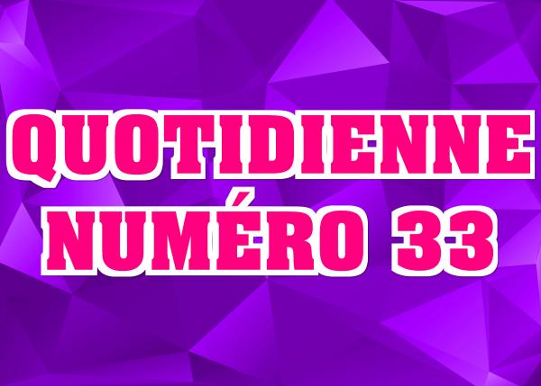 Quotidienne N°33