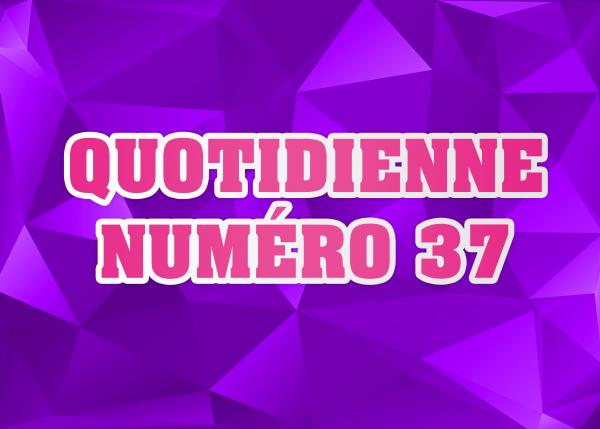 Quotidienne N°37