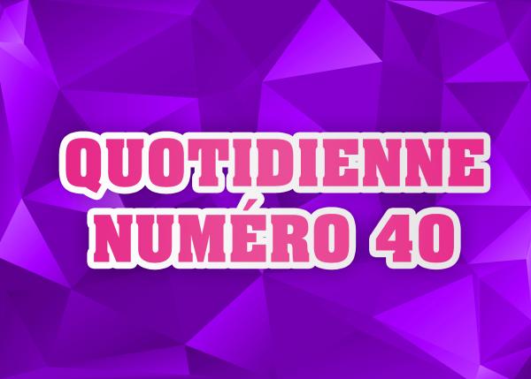 Quotidienne N°40