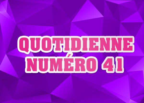 Quotidienne N°41