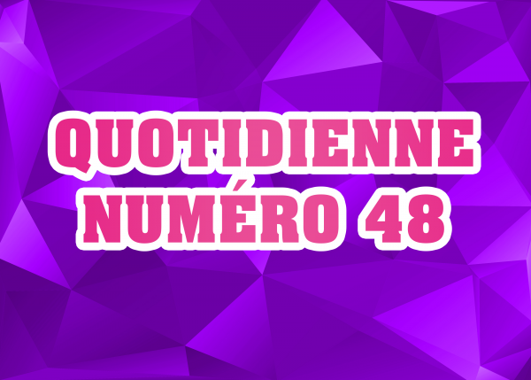 Quotidienne N°48