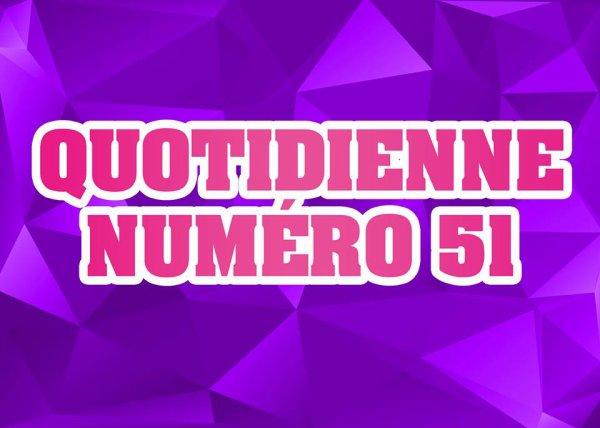 Quotidienne n°51