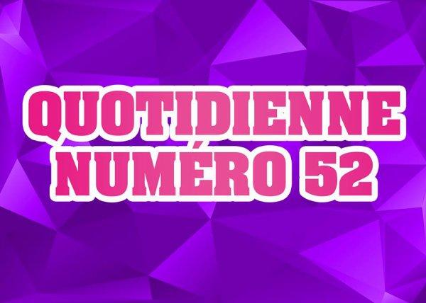 Quotidienne n°52
