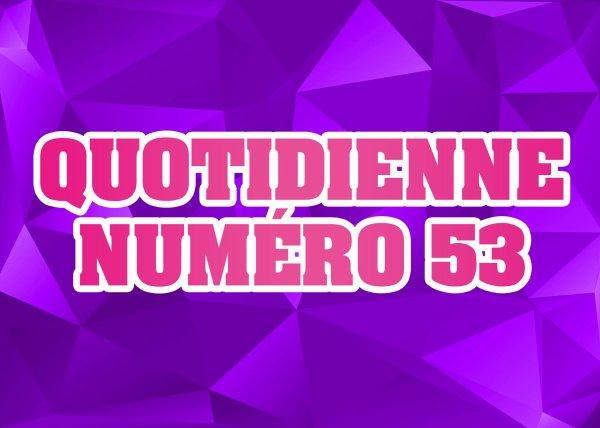 Quotidienne n°53