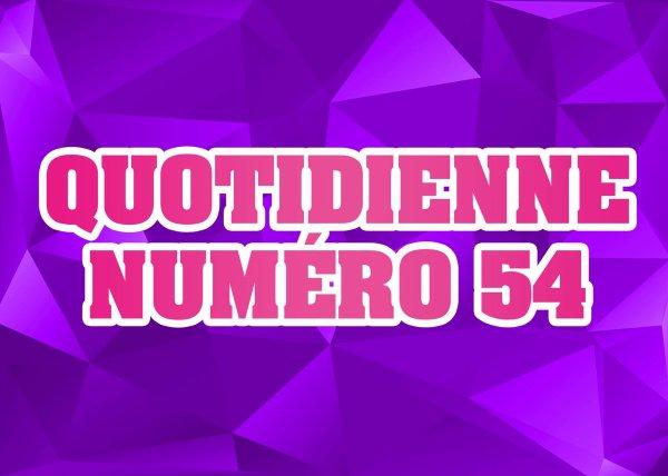 Quotidienne n°54