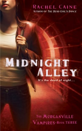 Morganville Vampires 3 : Midnight Alley, Rachel Caine Tome 1, tome 2, tome 3, tome 4, tome 5, tome 6, tome 7, tome 8