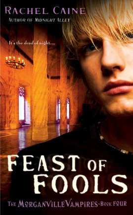 Morganville Vampires 4 : Feast of Fools, Rachel Caine Tome 1, tome 2, tome 3, tome 4, tome 5, tome 6, tome 7, tome 8