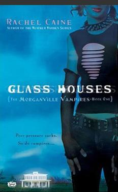 Glass Houses, the Morganville vampire series, tome 1___★★★★★ Tome 1, tome 2, tome 3, tome 4, tome 5, tome 6, tome 7, tome 8