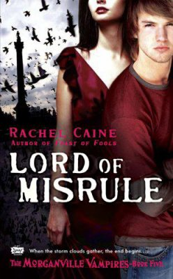 The Morganville Vampires Book 5: Lord of Misrule. _____________________________________★★★★★ Tome 1, tome 2, tome 3, tome 4, tome 5, tome 6, tome 7, tome 8