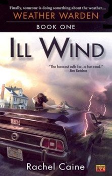 The Weather Wardens tome 1 : Ill Wind (Rachel Caine) ★★★★★ Tome 1, tome 2, tome 3, tome 4, tome 5, tome 6