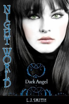Night World 4 : Dark Angel, Lisa Jane Smith ___★★★★★ Tome 1, tome 2, tome 3, tome 4, tome 5, tome 6, tome 7, tome 8, tome 9