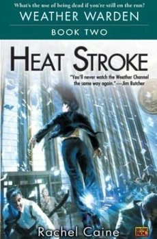 Weather Warden Book 2 : Heat Stroke, Rachel Caine__  ★★★★★ Tome 1, tome 2, tome 3, tome 4, tome 5, tome 6