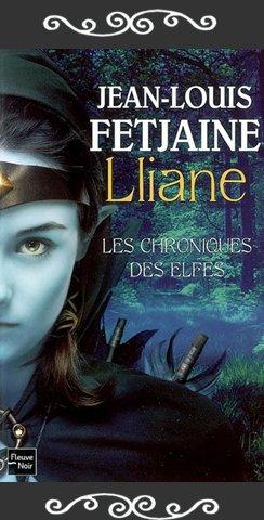 Les chroniques des elfes, Lliane. Jean Louis Fetjaine__★★★★★