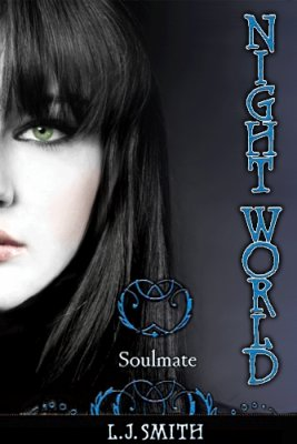 Night World 6 : Soulmate, Lisa Jane Smith ___★★★★★ Tome 1, tome 2, tome 3, tome 4, tome 5, tome 6, tome 7, tome 8, tome 9