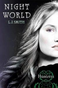 Night World 7 : Huntress, Lisa Jane Smith ___★★★★★ Tome 1, tome 2, tome 3, tome 4, tome 5, tome 6, tome 7, tome 8, tome 9