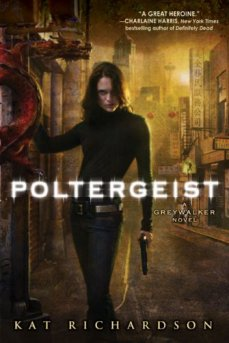 Poltergeist, a Greywalker novel – Kat Richardson ___★★★★★