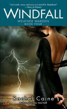 Weather Warden 4: Windfall, Rachel Caine___★★★★★ Tome 1, tome 2, tome 3, tome 4, tome 5, tome 6